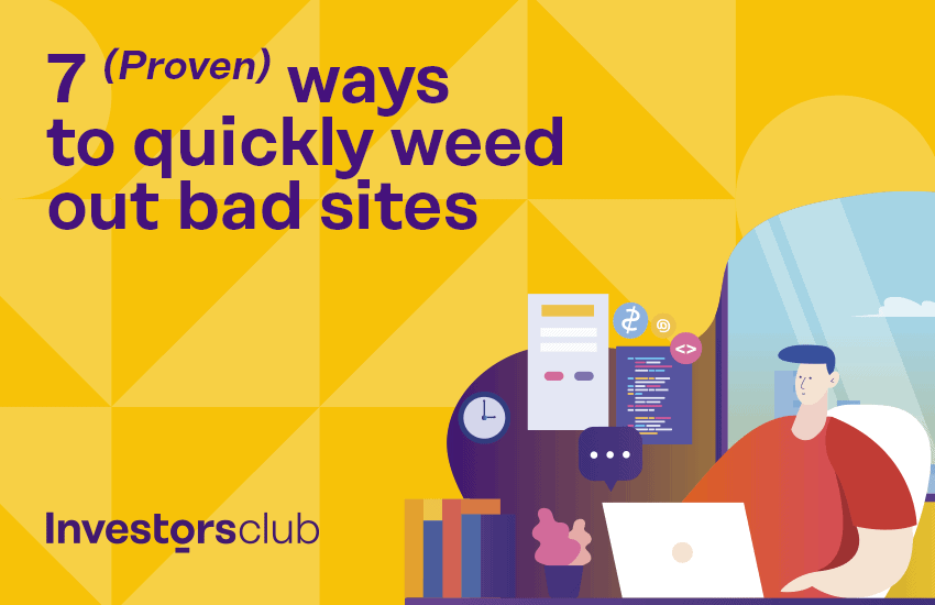 7 (Proven) Ways To Quickly Weed Out Bad Sites