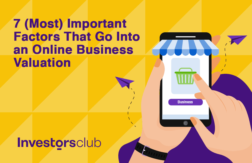 7 (Most) Important Factors That Go Into an Online Business Valuation