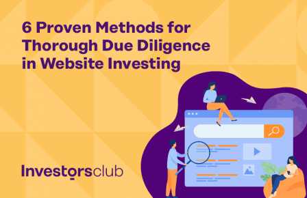 Website Due Diligence – 6 Proven Methods Before Acquiring an Online Business