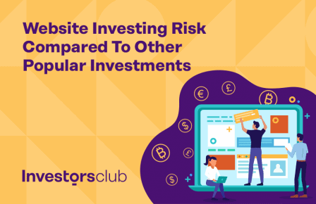 Website Investing: How The Potential Risk Compares to Other Popular Investments
