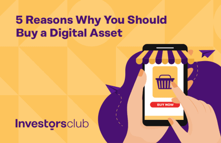5 Reasons Why You Should Buy a Digital Asset