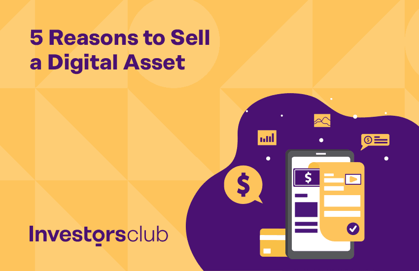5 Reasons to Sell a Digital Asset
